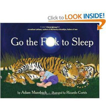 Go the F**k to Sleep: Adam Mansbach, Ricardo Cortés: 9781617750250: Amazon.com: Books