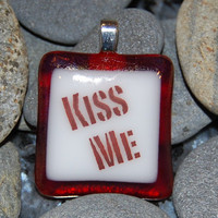Valentine's Day Jewelry Kiss Me Fused Glass Pendant - Romantic Gift