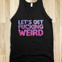 Let's Get Weird - Party Time!