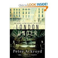 London Under: The Secret History Beneath the Streets [Deckle Edge] [Hardcover]