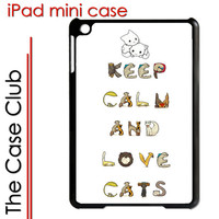 iPad Mini Case  - Keep Calm and Love Cats -  Apple iPad mini Black Plastic Cover  - FREE Shipping