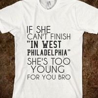 IF SHE CAN&#x27;T FINISH &quot;IN WEST PHILADELPHIA&quot; SHE&#x27;S TOO YOUNG FOR YOU BRO - glamfoxx.com