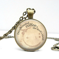 Coffee Quote Necklace Glass Dome Art Picture Pendant Photo Pendant Handcrafted Jewelry by Lizabettas