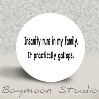 Insanity Runs in my Family  It Practically by BAYMOONSTUDIO
