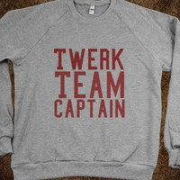 Twerk Team Captain (Crewneck) - Tumblr Fashion