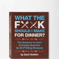 UrbanOutfitters.com &gt; What the F*ck Should I Make For Dinner By Zach Golden