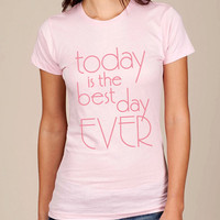 Today Is The Best Day Ever Tee
