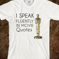 i speak fluently in movie quotes - glamfoxx.com