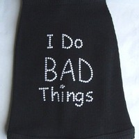 I Do Bad Things Dog Tank in Black