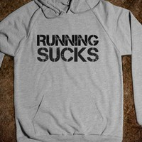 RUNNING SUCKS - glamfoxx.com