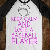 KEEP CALM AND DATE A BASEBALL PLAYER - glamfoxx.com