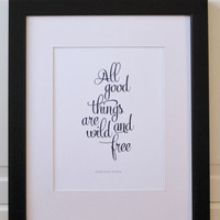 All Good Things Are Wild And Free 11x14 Art Quote Print