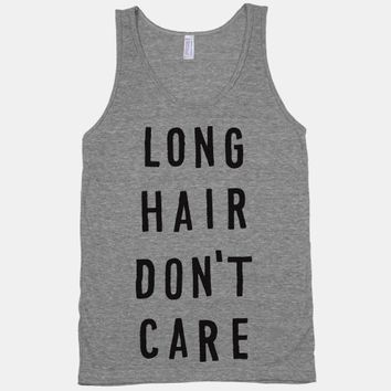 Long Hair Don't Care (Tank)