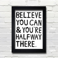 A3 Typography Poster, quote print, apartment decor, inspirational art - Believe You Can And You're Halfway There