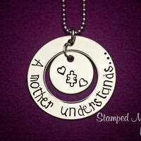 A mother understands - Autism Awareness - Hand Stamped Stainless Steel Necklace - Gift for Mom of an Autistic Child