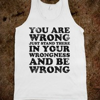 You Are Wrong - Quotes and Sayings