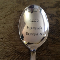 vintage silverware hand stamped Good Morning Sunshine spoon