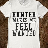 HUNTER MAKES ME FEEL WANTED - glamfoxx.com