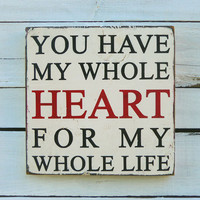 Typography Wood Sign- You Have My Whole Heart - black white and red Wall Decor