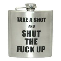 Amazon.com: Shut the Fuck Up Flask: Toys & Games
