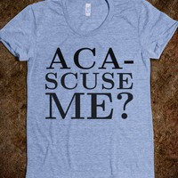 Pitch Perfect: Aca-Scuse Me?  - Mac Tees
