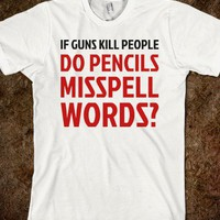 If Guns Kill People, Do Pencils Misspell Words? - Text First