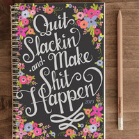 2013 Weekly Planner - Quit Slackin' and Make Shit Happen (Black)