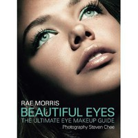 Amazon.com: Beautiful Eyes: The Ultimate Eye Makeup Guide (9781742370873): Rae Morris, Steven Chee: Books