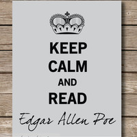 Keep Calm Edgar Allen Poe Typography Wall by JaneAndCompanyDesign