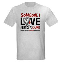 Someone I love needs a cure T-Shirt on CafePress.com