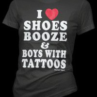 Cartel Ink ? I Love Shoes, Booze and Boys with Tattoos T-Shirt Style # 3012