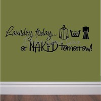 Laundry todayor NAKED tomorrow humorous by defineyourspacevinyl