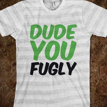 SUPERNATURAL DUDE YOU FUGLY - This Charming Fan Designs