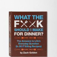 Urban Outfitters - What the F*ck Should I Make For Dinner? By Zach Golden