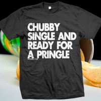 Dpcted Apparel | Chubby Single and Ready for a Pringle | Online Store Powered by Storenvy