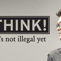 Think - it's not illegal yet - Wall Decal Quote for Nerds