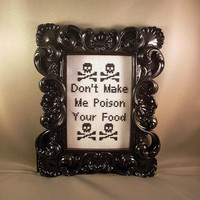 Don't Make Me Poison Your Food by katiekutthroat on Etsy