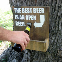 Wood Sign Bottle Opener and Cap Catch- The Best Beer is an Open Beer Beer sign