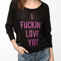 Daydreamer LA I F*ing Love You Dolman Tee