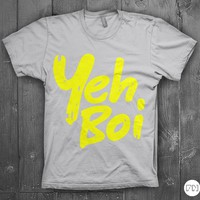 Product - Yeh Boi by Filthy Nasty International · Storenvy