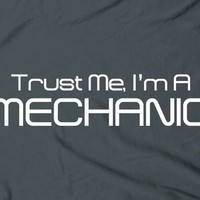 Product - Trust me, I'm a mechanic - humor geeky nerdy funny auto tee t shirt by TheShirtDudes · Storenvy