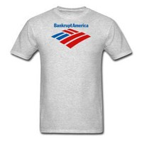 Product - Bankrupt America Mens T Shirt S-XXL by Much Needed Merch · Storenvy