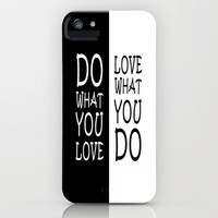 Do What You Love iPhone Case for iphone 5, 4S, 4, 3GS, 3G by Alice Gosling | Society6