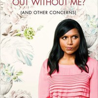 BARNES & NOBLE | Is Everyone Hanging Out Without Me (And Other Concerns) by Mindy Kaling, Crown Publishing Group | NOOK Book (eBook), Hardcover, Audiobook