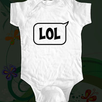 LOL - Laughing out loud Text messaging - funny saying printed on Infant Baby Onesuit, Infant Tee, Toddler T-Shirts