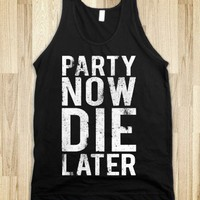 Party Now Die Later (Tank)