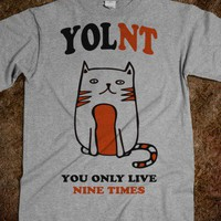 YOLNT You Only Live Nine Times (Shirt)