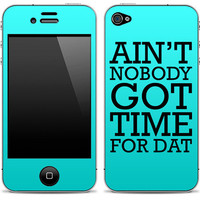 New Ain&#x27;t Nobody Got Time For Dat Blue iPhone 4/4s by DesignSkinz