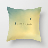 LETS FLY AWAY Throw Pillow by RichCaspian | Society6
