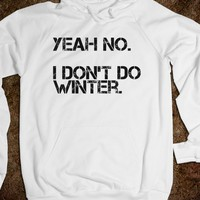 I Don't Do Winter - The Best Shirts